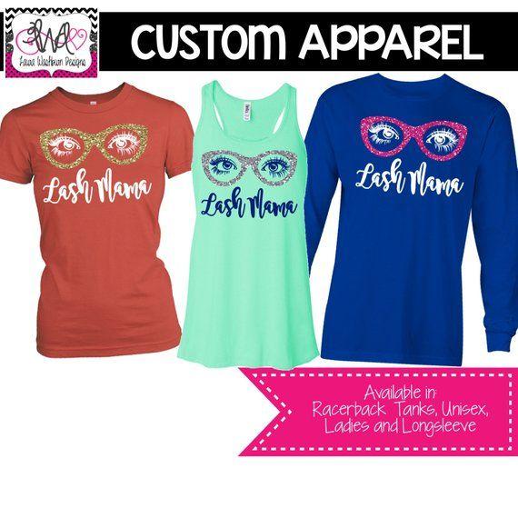 9b4a7db67 CUSTOM APPAREL: Lash Mama Shirt, Tank Top, Long Sleeve, Younique, Makeup