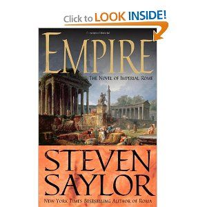 Empire Follow Up To Roma By Steven Saylor Novels Historical Fiction Books Empire