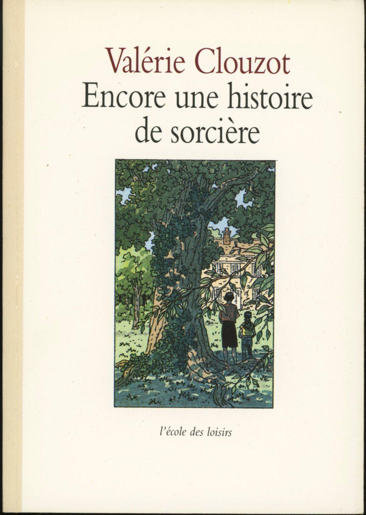 Andre Juillard Valerie Clouzot L Ecole Des Loisirs 1994 Ecole Des Loisirs Histoire De Sorciere Loisirs