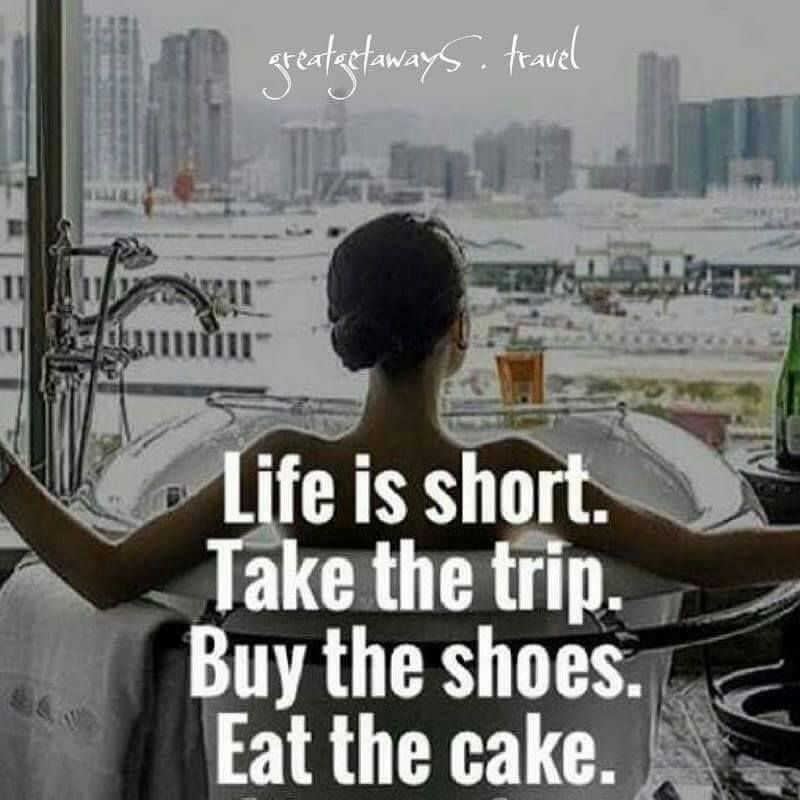 Life Is Short  Take The Trip By The Shoes Eat The Cake  Other