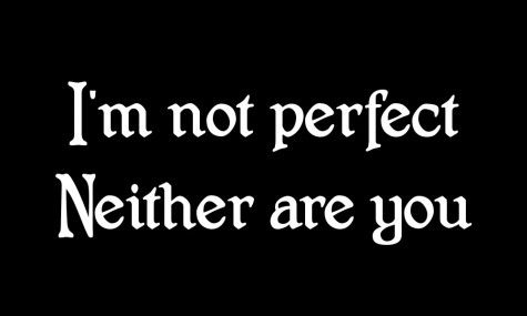 I M Not Perfect Neither Are You Im Not Perfect Perfection Quotes Magic Words