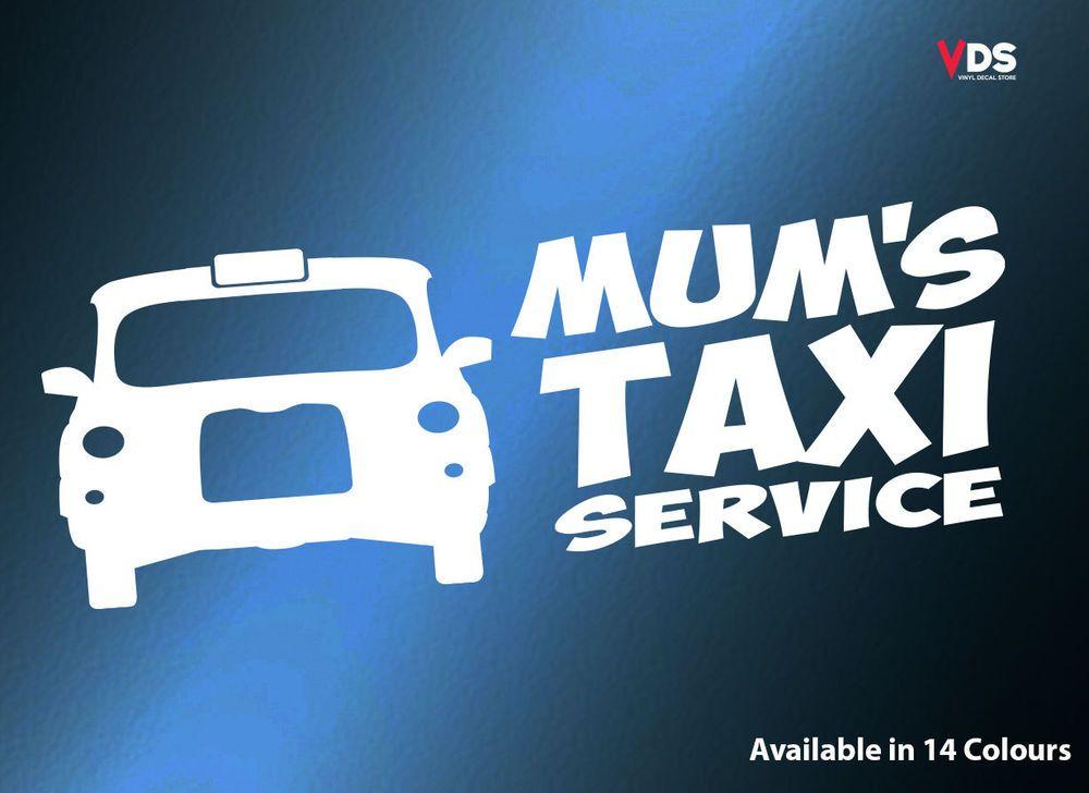 Mums Taxi Service Funny Vinyl Decal Sticker Car Laptop
