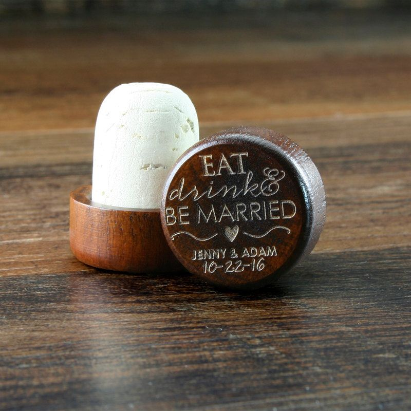 Personalized Wine Stopper Wedding Favor Or Gift Eat Drink And Be Married Wood Cork Etsy Share Ayujewelryshare Msmteam