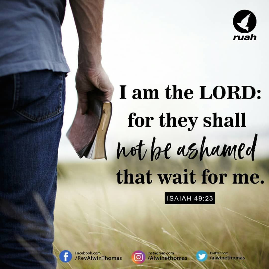 I am the Lord: for they shall not  be ashamed that wait for me. Isaiah 49:23( KJV) #dailybreath #ruah #ruahchurch #ruahmini… | New mercies, Blessing words, Cool words