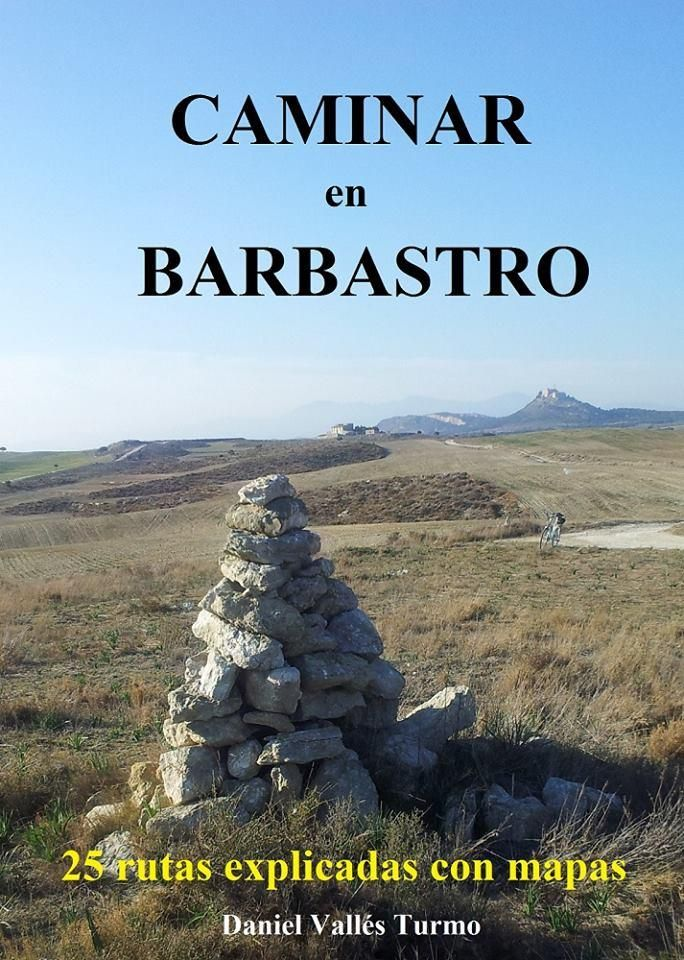 Caminar en Barbastro: 25 rutas explicadas con mapas / Daniel Vallés Turmo. Barbastro (Huesca): [Daniel Vallés],  2016. RESUMEN :  Guía para conocer el paisaje y la historia de Barbastro caminando.