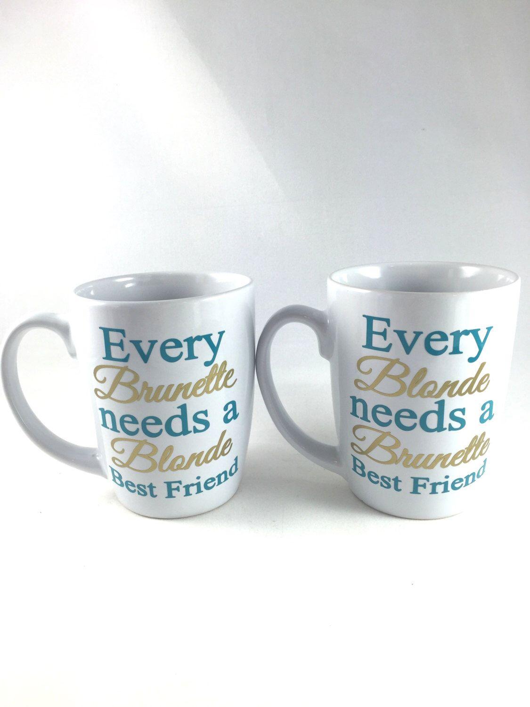 smart idea porcelain coffee mugs. Every Blonde needs a brunette best friend  mugs coffee