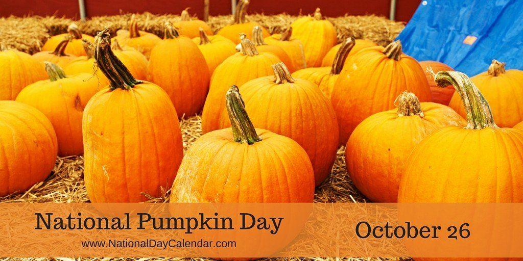 National Pumpkin Day October 26 Pumpkin National Day Calendar National Day