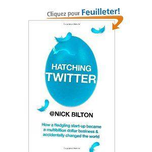 Hatching Twitter de Nick Bilton (5 novembre 2013)