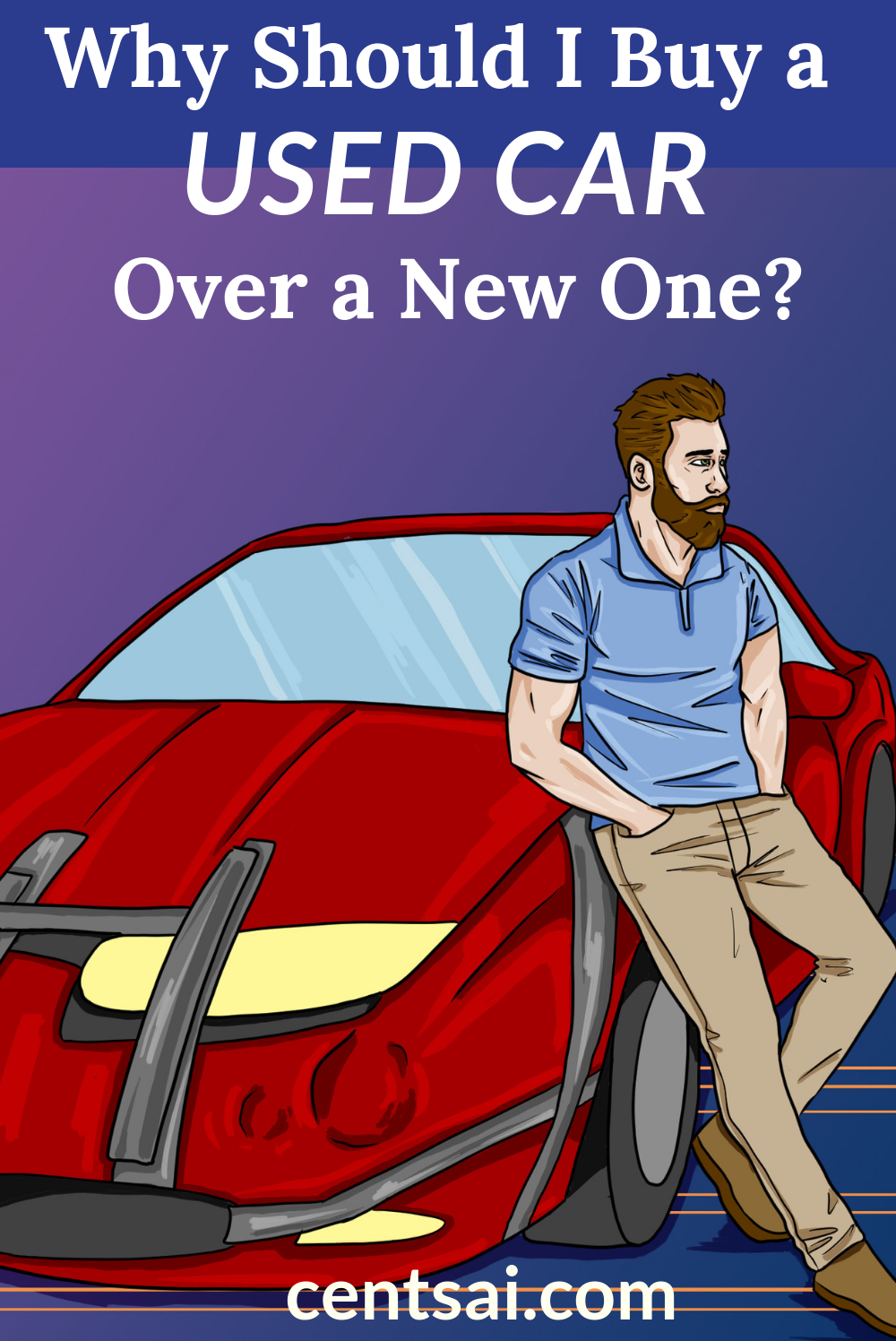 Why Should I Buy A Used Car Car Buying Car Buying Tips Car Cost