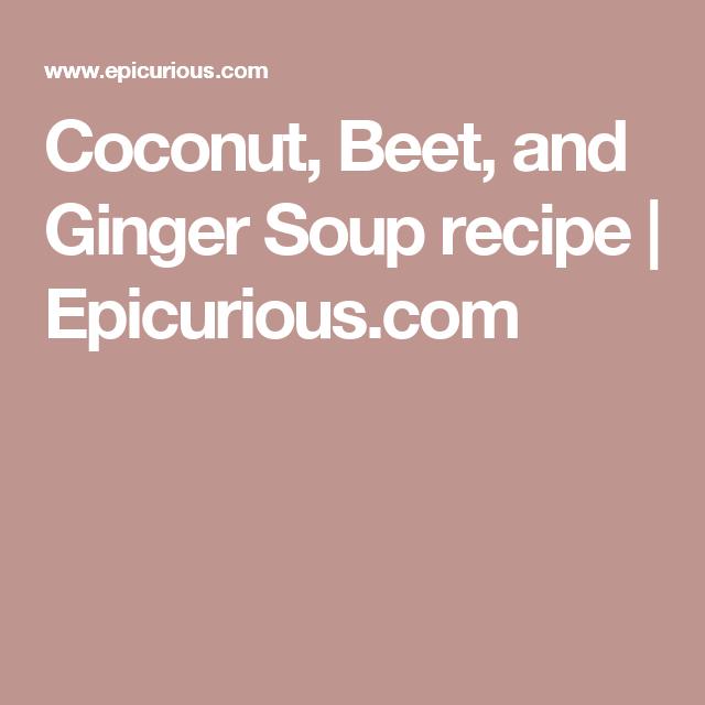 Coconut, Beet, and Ginger Soup recipe | Epicurious.com