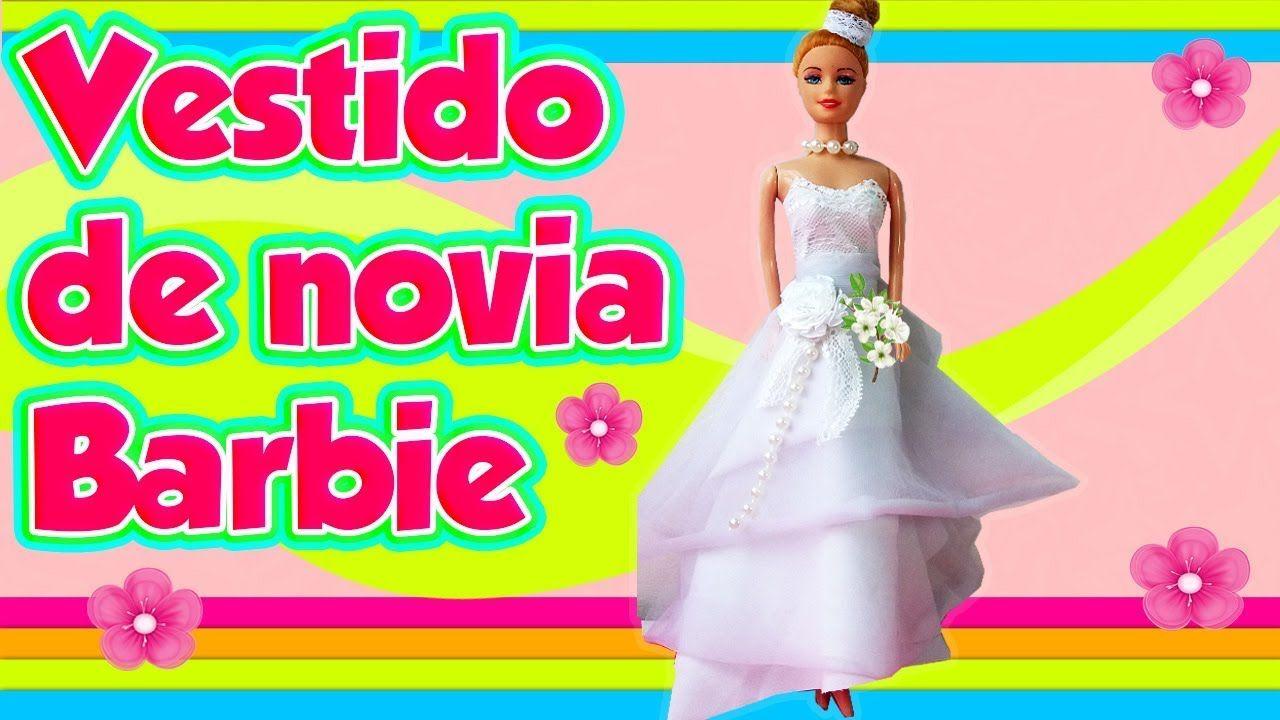 VESTIDO de NOVIA para MUÑECA BARBIE - MANUALIDADES | Muñecas ...