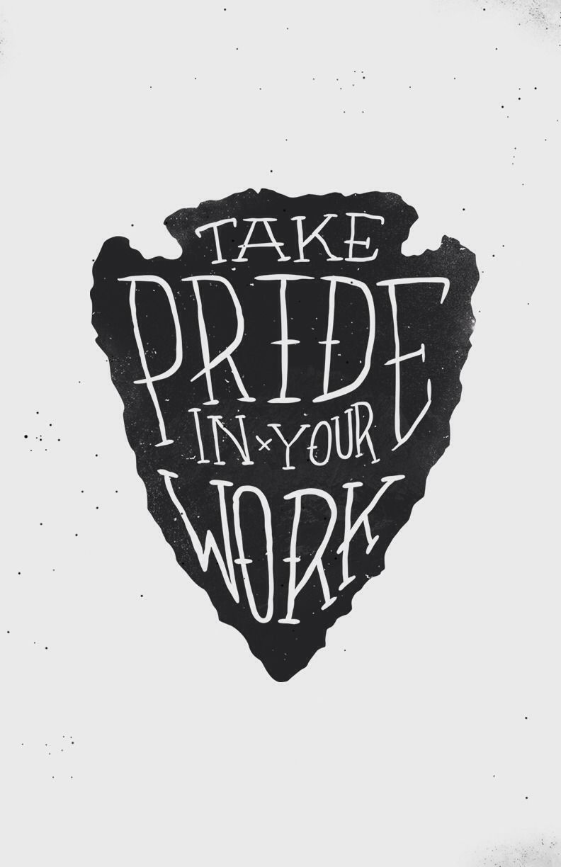Take Pride In Your Work Draw Life Quotes Love Life Quotes Work
