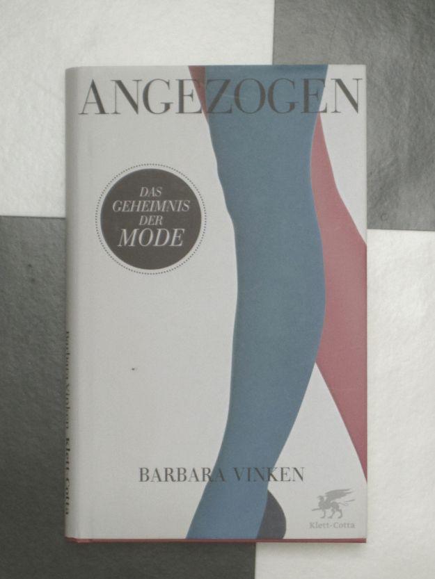 Buch Barabara Vinken Angezogen mode lesen modetheorie lesen Fashion fashiontheory reading book Vogue