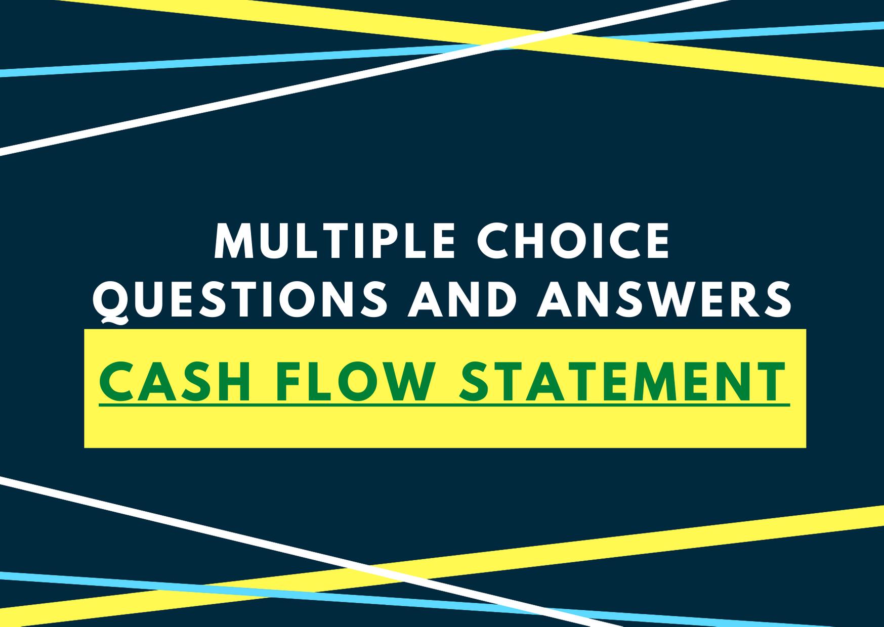 Cash Flow Statement Mcq Cash Flowysis Multiple Choice