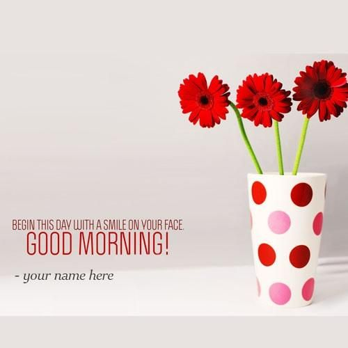 Name On Good Morning Wishes With Smile Quotes Images Name Edit