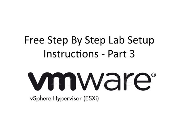Vmware esxi Free Home Lab Step By Step Instruction P3
