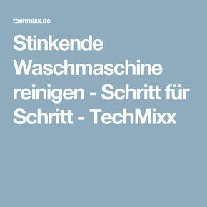 Stinkende Waschmaschine Reinigen Schritt Fur Schritt Techmixx