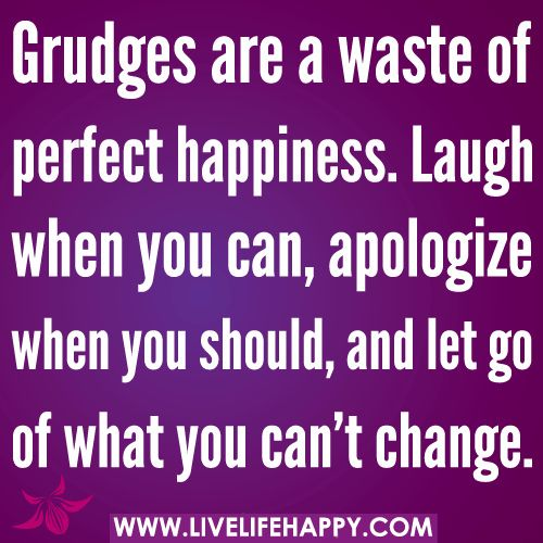 Grudges Are A Waste Of Perfect Happiness
