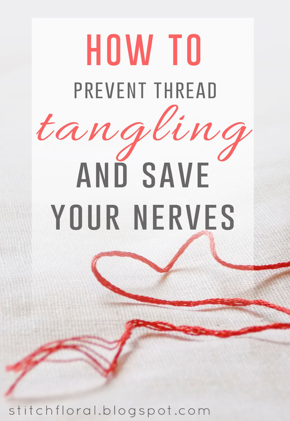 Embroidery Stitchery Tutorial: How To Prevent Thread Tangling And Save Your  Nerves from StitchFloral.blogspot.com. jwt