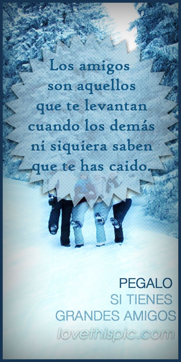 Amigos Amor Spanish Quotes Frases Frase Español Amistad Amigos Interesting Spanish Quotes With Images Friendship
