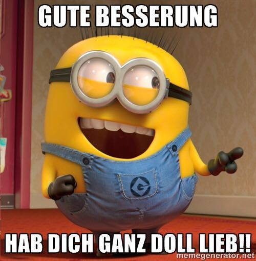 Genesungs Wünsche Gute Besserung Minions Quotes Funny Quotes