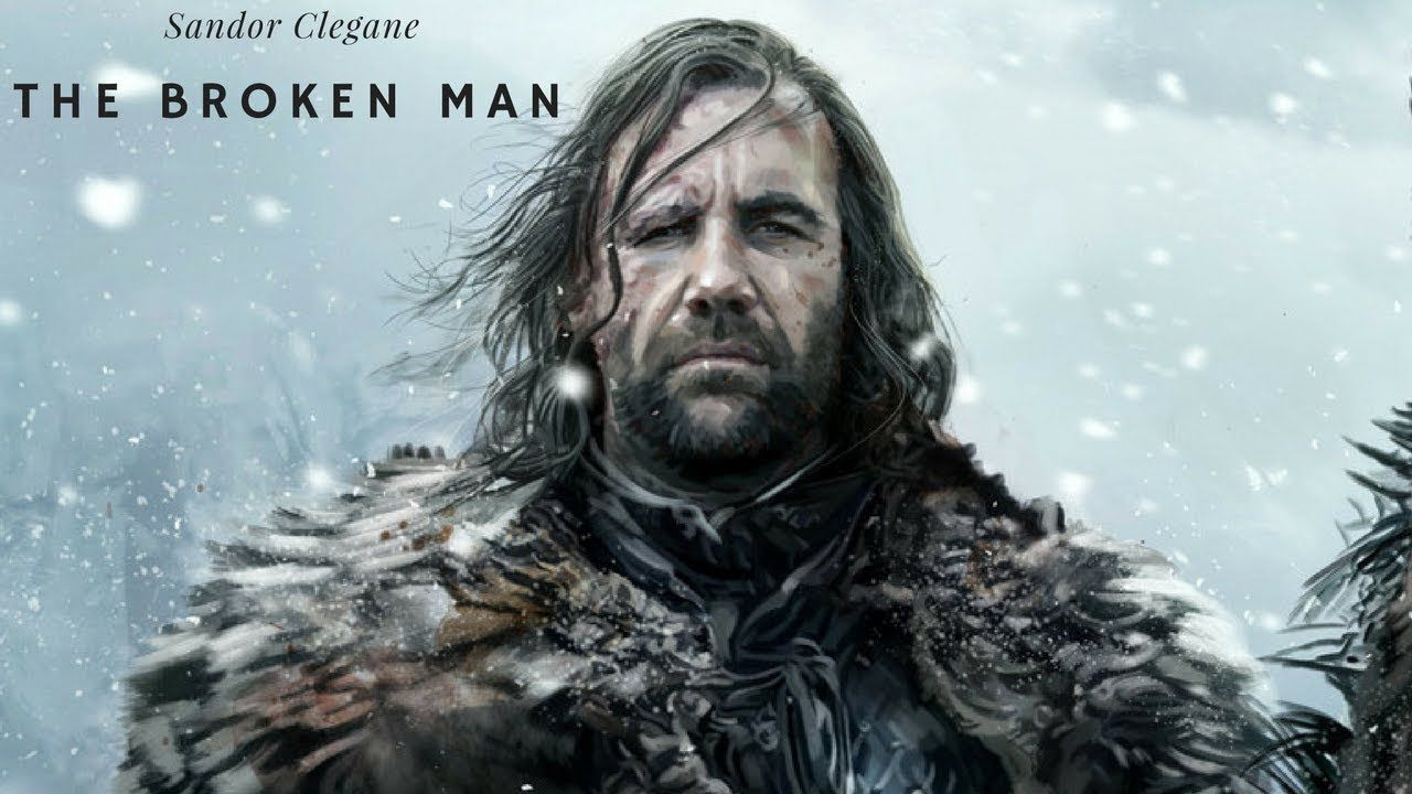 [Everything] Sandor Clegane The Broken Man (With images)