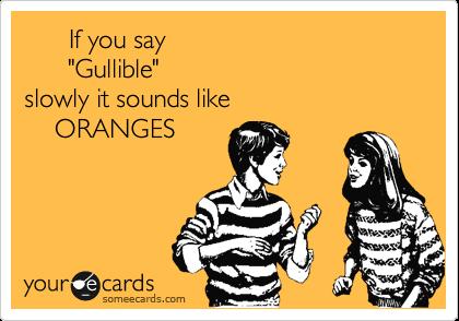 gullible - Imgflip