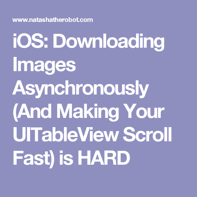 iOS: Downloading Images Asynchronously (And Making Your UITableView
