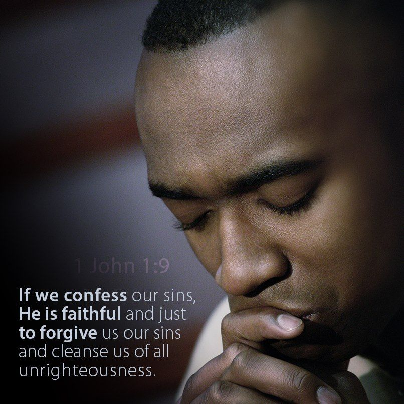 If we confess our sins,  He is faithful and just  to forgive us our sins  and cleanse us of all  unrighteousness..