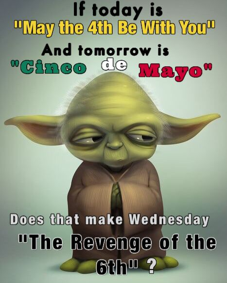 May The 4th Be With You Funny Meme: May The Fourth Be With You . . . Star Wars Day