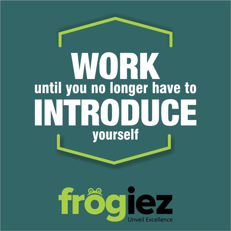 Work Hard Till You Make Your Name A Brand Wednesdaythought Work Brand Frogiez How To Introduce Yourself Thoughts Work Hard