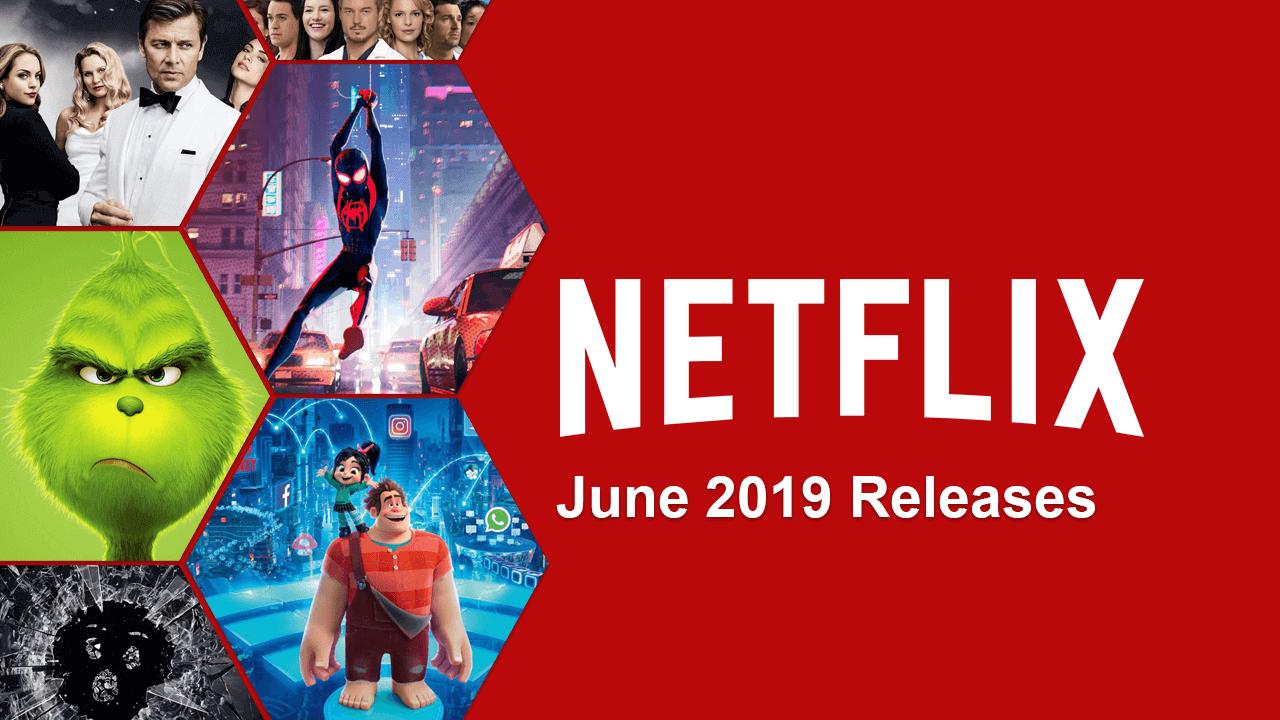 June 2019 New Netflix Releases Netflix releases, New