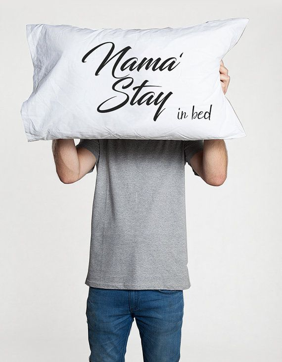 Namaste In Bed Namast Ay Namastay Pillow Savasana Yoga