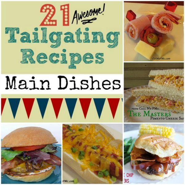 21 Tailgating Recipes Main Dishes #callmepmc #tailgating http://www.callmepmc.com/2013/08/tailgating-main-dish-recipes/