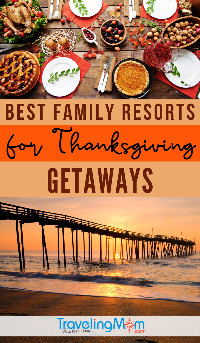 Best Resorts For Family Thanksgiving Getaways In 2020 Travelingmom Thanksgiving Getaways Thanksgiving Travel Thanksgiving Vacation