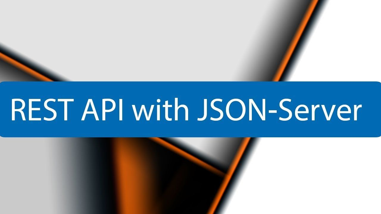 REST API with JSON-Server | REST API Concepts and examples