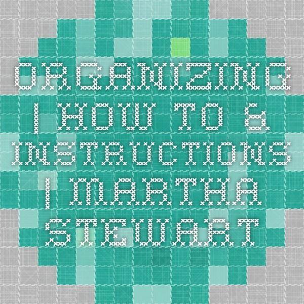 Organizing | How To & Instructions | Martha Stewart