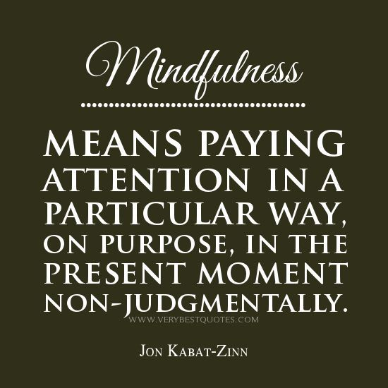 Quotes About Mindfulness Mindfulnessquotes  Mindfulness Quotes Mindfulness Means Paying