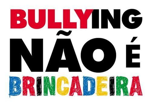 Bullying Não é Brincadeira Frases E Cartazes Bullying World