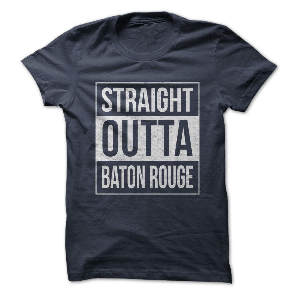Straight Outta Baton Rouge Baton Rouge And Products