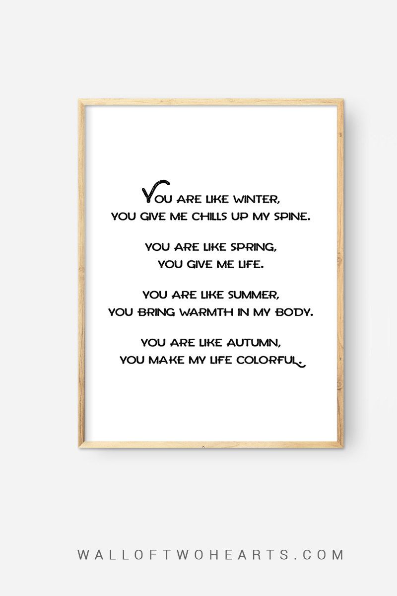 You Are Like Winter Spring Summer Autumn 4 Seasons Of Love Quote Wall Art Wall Art Quotes Enjoy Today Quotes Love Quotes