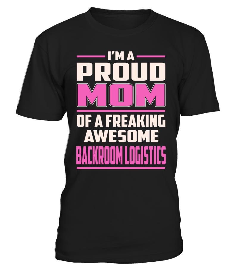 Backroom Logistics Proud MOM Job Title TShirt