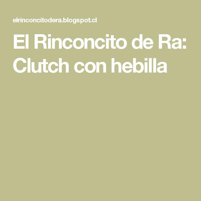 El Rinconcito de Ra: Clutch con hebilla