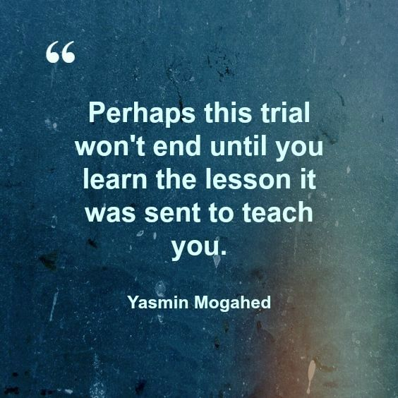 Perhaps This Trial Won T End Until You Learn The Lesson It Was