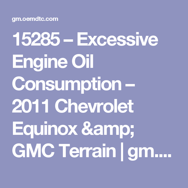 Excessive Engine Oil Consumption 2011 Chevrolet Equinox Gmc Terrain Chevrolet Equinox Equinox Gmc Terrain