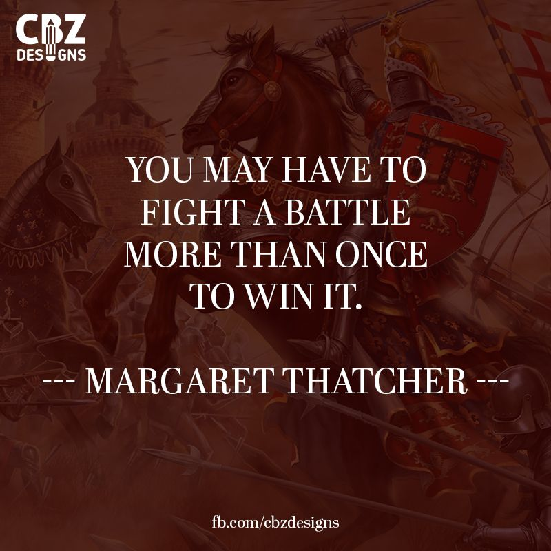 Inspirational Quotes On Pinterest: You May Have To Fight A Battle More Than Once To Win It