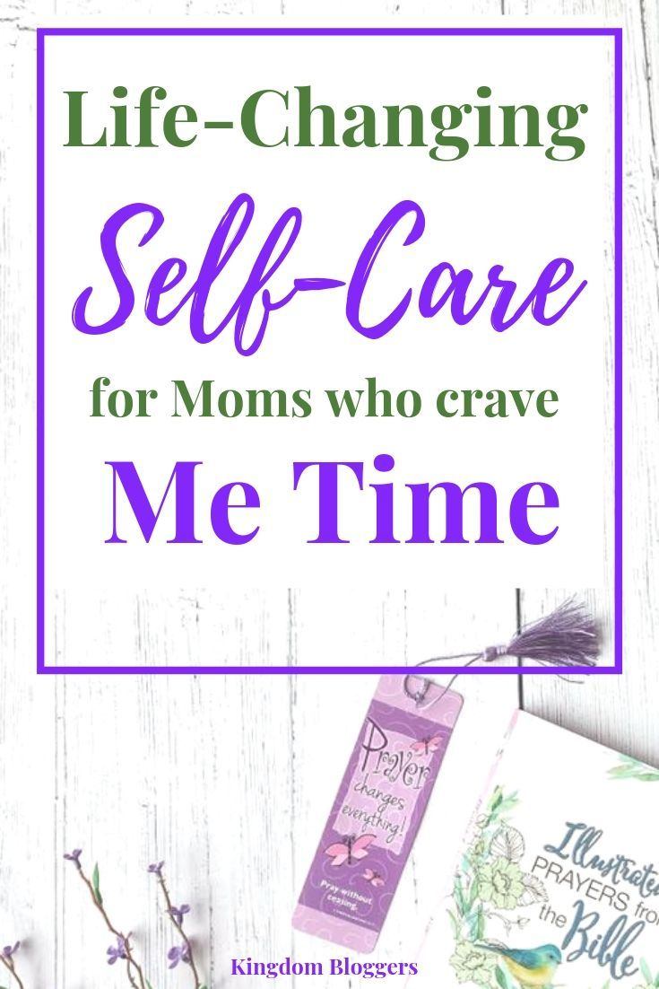 LifeChanging Self Care for Moms who Crave Me Time How