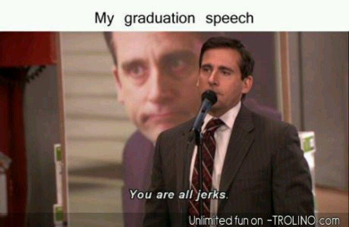 And My 10 Year High School Reunion Speech Too D Michael Scott Office Jokes The Office Show