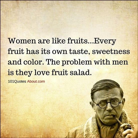Funny Quotes Women Are Like Fruits Super Funny Quotes Funny Quotes Fun Quotes Funny