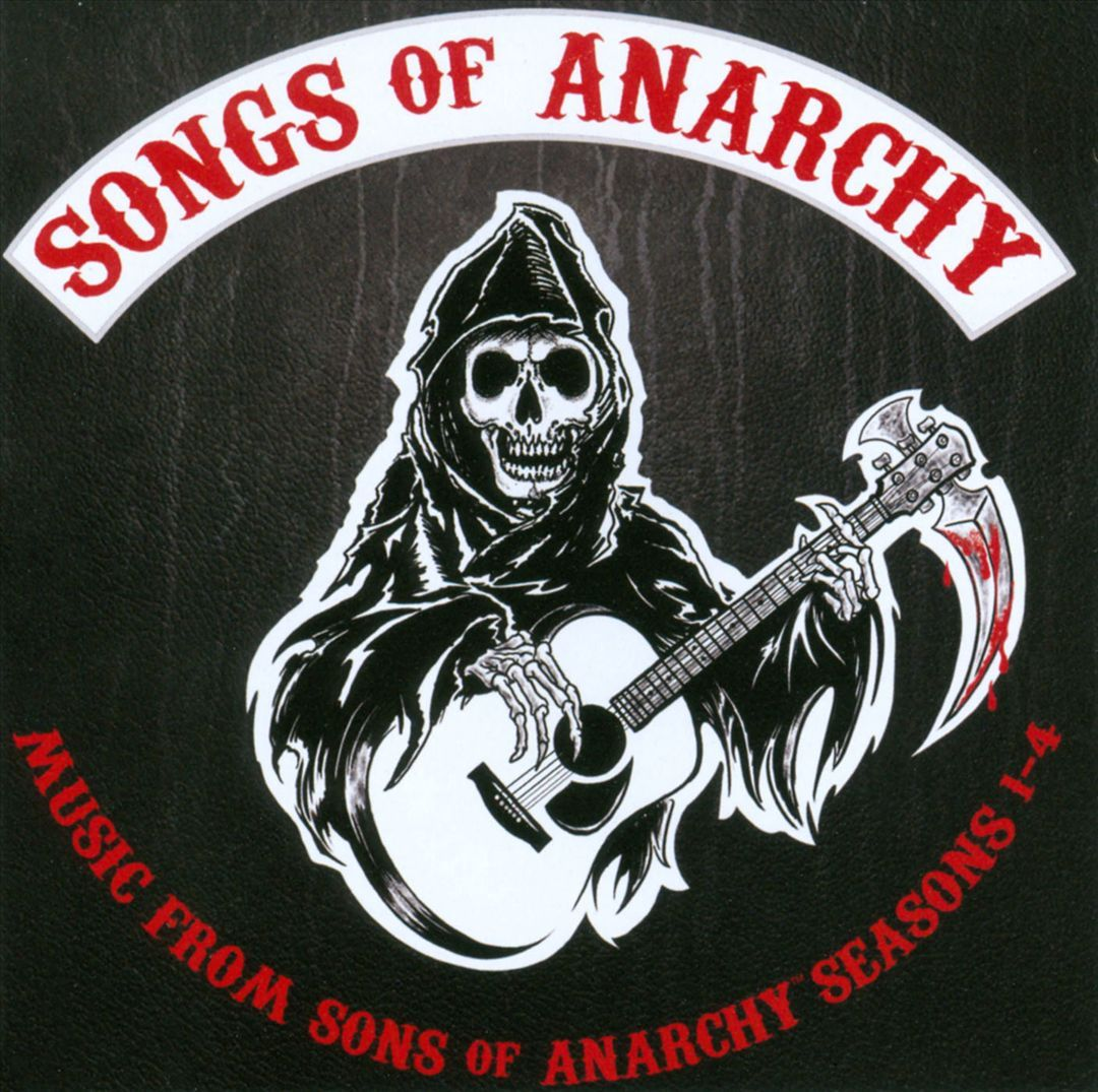 Songs Of Anarchy Music From Sons Of Anarchy Season 1 4 One Of The Best Track Lists In Tv History Soa